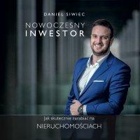 Nowoczesny Inwestor. Jak skutecznie zarabiać na nieruchomościach - Daniel Siwiec - audiobook