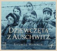 Dziewczęta z Auschwitz - Sylwia Winnik - audiobook