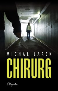 Chirurg - dr Michał Larek - ebook