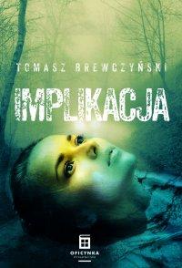 Implikacja - Tomasz Brewczyński - ebook