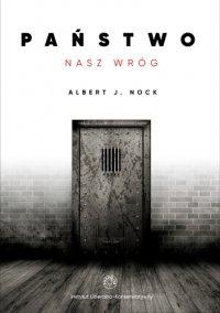 Państwo - nasz wróg - Albert Jay Nock - ebook