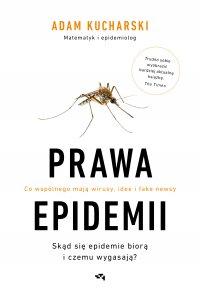 Prawa epidemii. Skąd się epidemie biorą i czemu wygasają? - Adam Kucharski - ebook