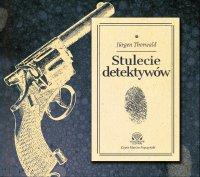 Stulecie detektywów - Jurgen Thorwald - audiobook