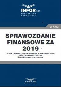 Sprawozdanie finansowe za 2019 r.Nowe terminy, ujęcie pandemii w sprawozdaniu - Opracowanie zbiorowe - ebook
