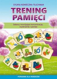 Trening pamięci. Zabawy rozwijające koncentrację, wyobraźnię i pamięć. Poradnik dla rodziców - Sylwia Konieczna-Tajchman - ebook