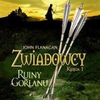 Zwiadowcy 1. Ruiny Gorlanu - John Flanagan - audiobook