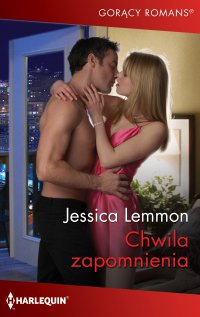 Chwila zapomnienia - Jessica Lemmon - ebook