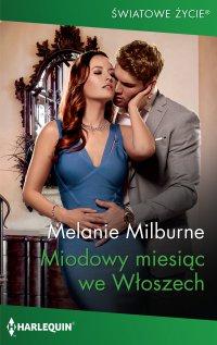Miodowy miesiąc we Włoszech - Melanie Milburne - ebook