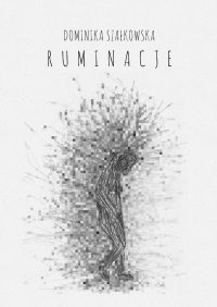 Ruminacje - Dominika Szałkowska - ebook