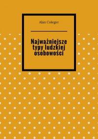 Najważniejsze typy ludzkiej osobowości - Alan Coleger - ebook