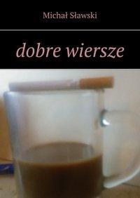 dobre wiersze - Michał Sławski - ebook