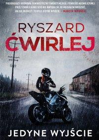 Jedyne wyjście - Ryszard Ćwirlej - ebook