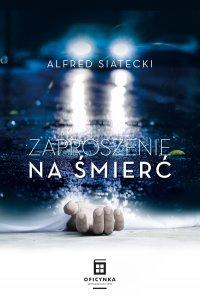 Zaproszenie na śmierć - Alfred Siatecki - ebook