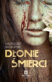 Dłonie śmierci - Grzegorz Skorupski - ebook