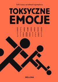 Toksyczne emocje - Bernardo Stamateas - ebook