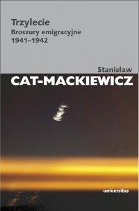 Trzylecie. Broszury emigracyjne 1941-1942 - Stanisław Cat-Mackiewicz - ebook