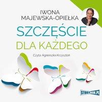 Szczęście dla każdego - Iwona Majewska-Opiełka - audiobook