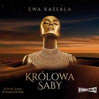 Królowa Saby - Ewa Kassala - audiobook