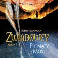 Zwiadowcy 2. Płonący most - John Flanagan - audiobook