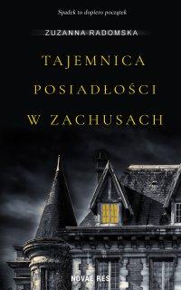 Tajemnica posiadłości w Zachusach - Zuzanna Radomska - ebook