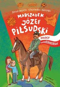 Marszałek Józef Piłsudski - Małgorzata Strękowska-Zaremba - ebook