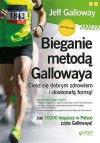 Bieganie metodą Gallowaya. Ciesz się dobrym zdrowiem i doskonałą formą! - Jeff Galloway - ebook