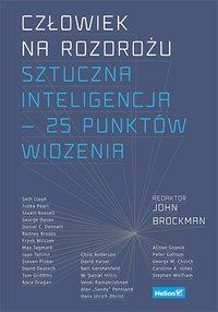 Człowiek na rozdrożu. Sztuczna inteligencja - 25 punktów widzenia - Opracowanie zbiorowe - ebook