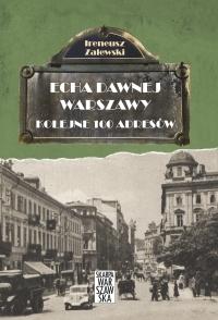 Echa Dawnej Warszawy. Kolejne 100 adresów - Ireneusz Zalewski - ebook