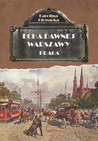 Echa Dawnej Warszawy. Praga - Karolina Głowacka - ebook