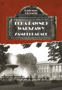 Echa Dawnej Warszawy. Zamki i pałace - Radosław Głowacki - ebook
