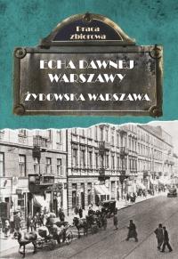Echa dawnej Warszawy. Żydowska Warszawa - Opracowanie zbiorowe - ebook