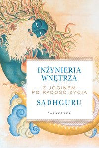 Inżynieria wnętrza - Sadhguru Jaggi Vasudev - ebook