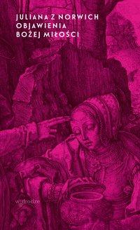 Objawienia Bożej miłości - Juliana z Norwich - ebook