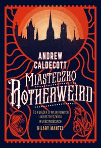 Miasteczko Rotherweird - Andrew Caldecott - ebook