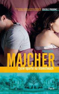 Życie oparte na kłamstwach. Osiedle pogodne - Magdalena Majcher - ebook