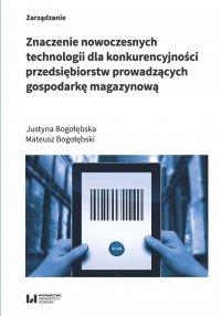 Znaczenie nowoczesnych technologii dla konkurencyjności przedsiębiorstw prowadzących gospodarkę magazynową - Justyna Bogołębska - ebook