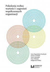 Pokolenia wobec wartości i zagrożeń współczesnych organizacji - Anna Rogozińska-Pawełczyk - ebook