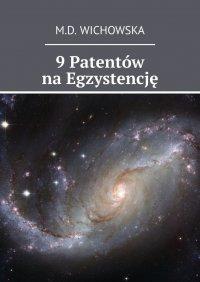 9 Patentów na Egzystencję - Monika Wichowska - ebook