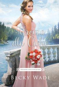 Urocza dla Ciebie - Becky Wade - ebook