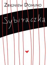 Sybiraczka - Zbigniew Domino - ebook