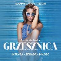 Grzesznica - Dorota Wachnicka - audiobook