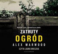 Zatruty ogród - Alex Marwood - audiobook