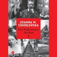 Pod Wędrownym Aniołem - Joanna M. Chmielewska - audiobook