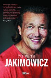 Jakimowicz. Życie jak film - Jarosław Jakimowicz - ebook