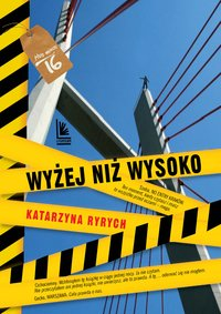 Wyżej niż wysoko - Katarzyna Ryrych - ebook