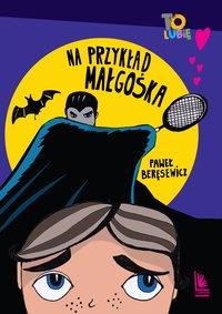 Na przykład Małgośka - Paweł Beręsewicz - ebook