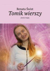 Tomik wierszy pisany magią - Renata Świst - ebook