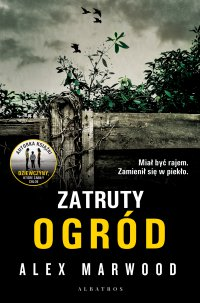 Zatruty ogród - Alex Marwood - ebook