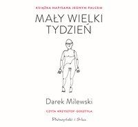 Mały wielki tydzień. Książka napisana jednym palcem - Darek Milewski - audiobook