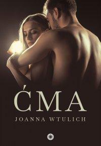 Ćma - Joanna Wtulich - ebook